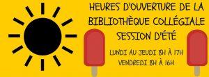Heures d'ouverture de la bibliothèque collégiale durant la session des cours d'été
